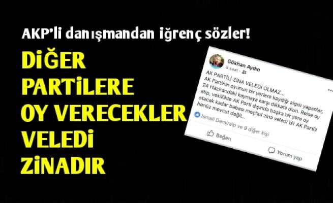 AKP'li Danışmandan İğrenç Sözler!