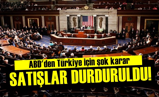 ABD'den Türkiye İçin Şok Karar!