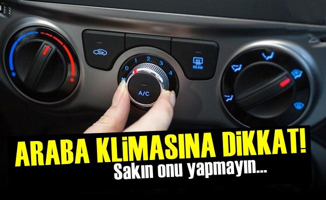 Araba Klimasına Dikkat!