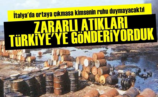 'Zararlı Atıkları Türkiye'ye Gönderiyorduk Ve...'