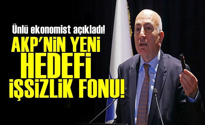 AKP'nin Yeni Hedefi İşsizlik Fonu!