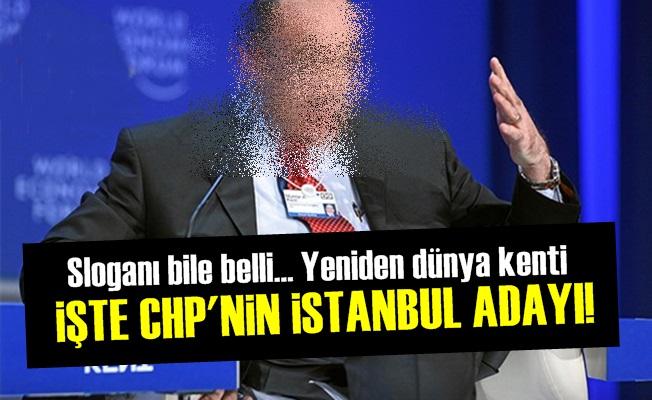CHP'de İstanbul İçin Bomba Aday!