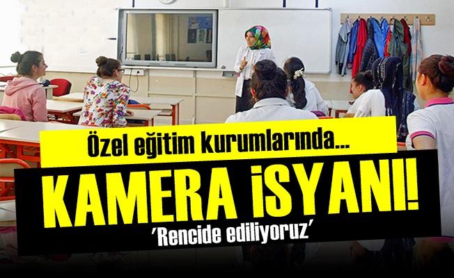 Özel Eğitim Kurumlarında 'Kamera' İsyanı!