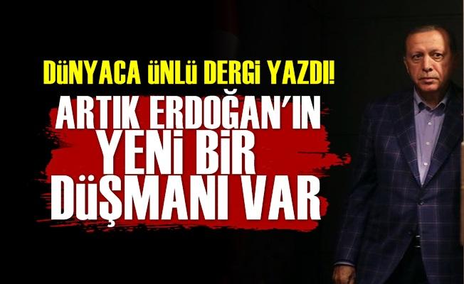 'Artık Erdoğan'ın Yeni Bir Düşmanı Var'