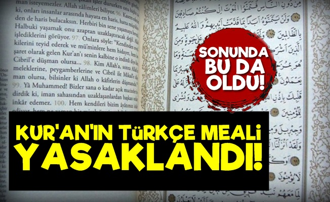 Kur'an'ın Türkçe Meali Yasaklandı!