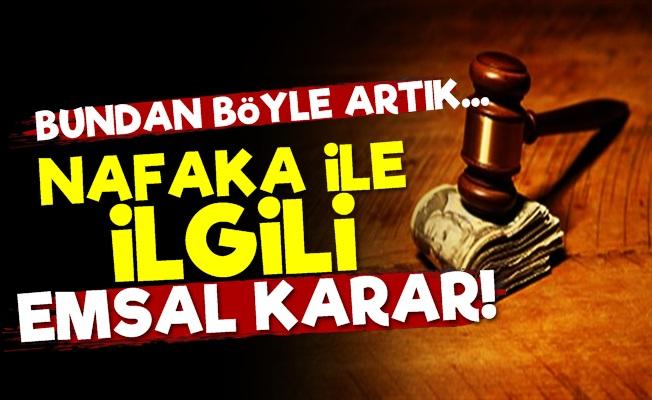 Yargıtay'dan Emsal Nafaka Kararı!