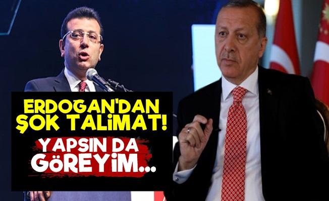 Erdoğan'dan Şok Talimat!