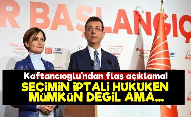 Kaftancıoğlu'ndan YSK Açıklaması!
