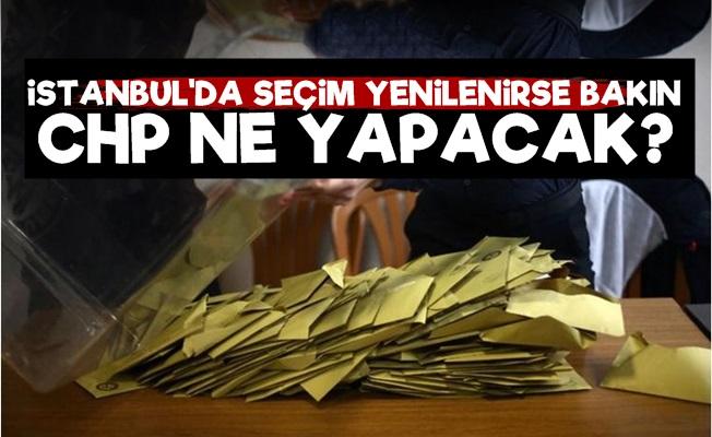 Seçim Yenilenirse CHP Onu Yapacak!..