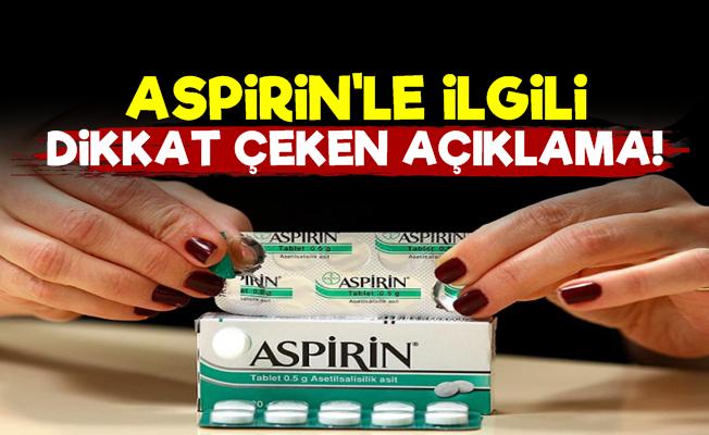 Aspirin İle İlgili Dikkat Çeken Açıklama!