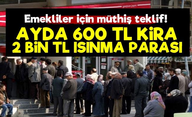 Emeklilere Ayda 600 TL Kira, 2 Bin TL Isınma Yardımı!