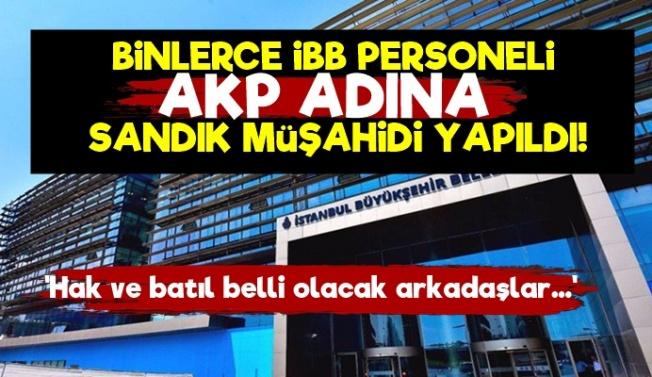 Binlerce İBB Personeli AKP'den Müşahid Yazıldı!