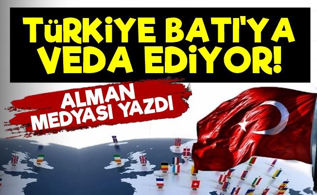 'Türkiye, Batı'ya Veda Ediyor...'