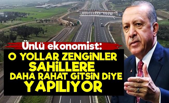""""""" AKP O Yolları Millete Değil Zenginlere Yapıyor'"""