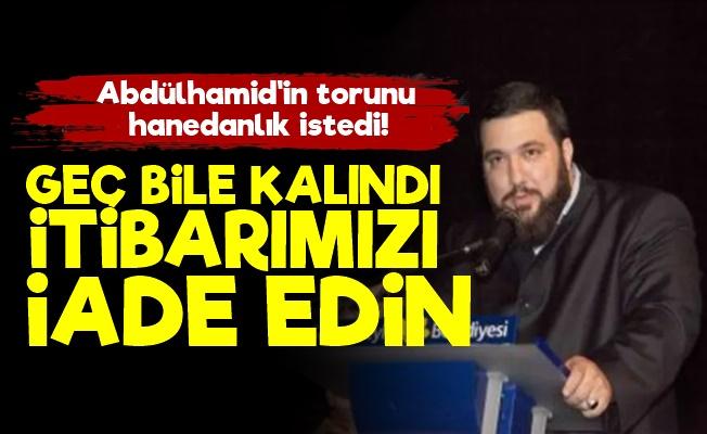 Osmanlı Torunu 'Hanedanlık' İstedi!