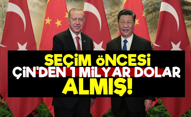 Seçim Öncesi Çin'den 1 Milyar Dolar!
