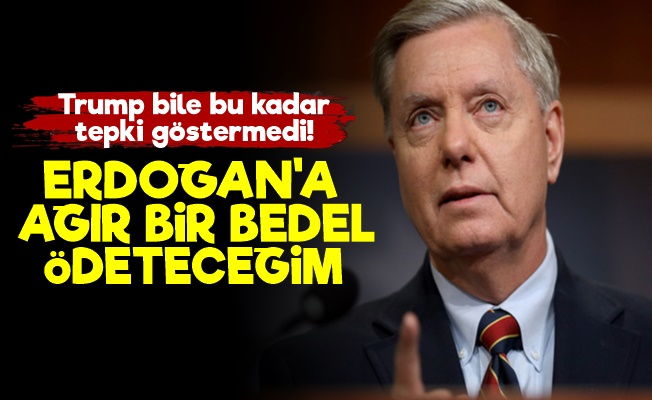 'Erdoğan Ağır Bir Bedel Ödeteceğim'