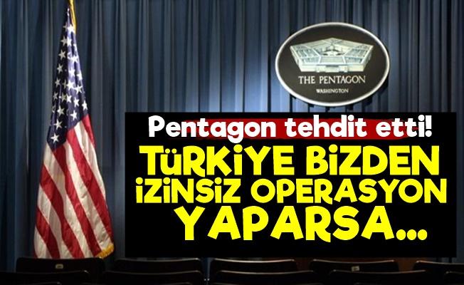 Pentagon: Bizden İzinsiz Operasyon Yapılırsa...