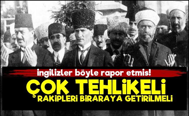 'Mustafa Kemal Çok Tehlikeli...'