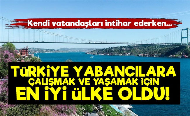 Yabancılar İçin En İyi Ülke Türkiye!