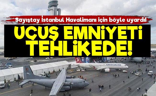 Sayıştay: İstanbul Havalimanı'ndan Uçuş Emniyeti Yok!