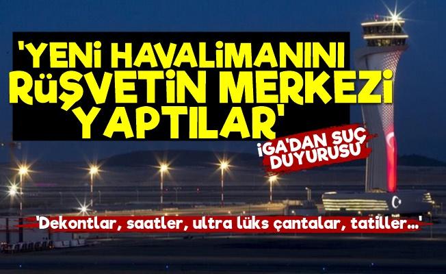 İstanbul Havalimanı'nda Rüşvet Skandalı!