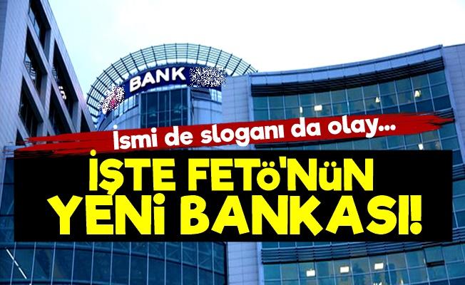 İşte FETÖ'nün Yeni Bankası!