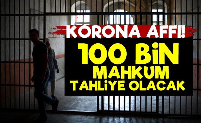 100 Bin Mahkuma Af Müjdesi!