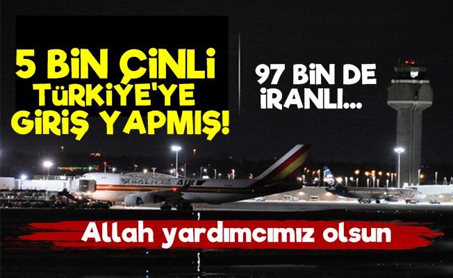 5 Bin Çinli, 97 Bin İranlı Türkiye'ye Giriş Yapmış!