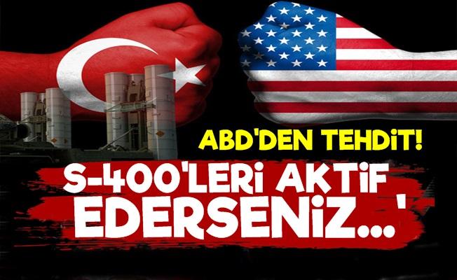 ABD'den Türkiye'ye S-400 Tehdidi!