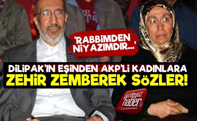 Asiye Dilipak'tan AK Kadınlara Zehir Gibi Sözler!
