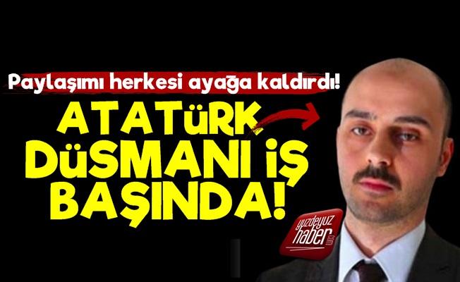 Atatürk Düşmanı İş Başında!