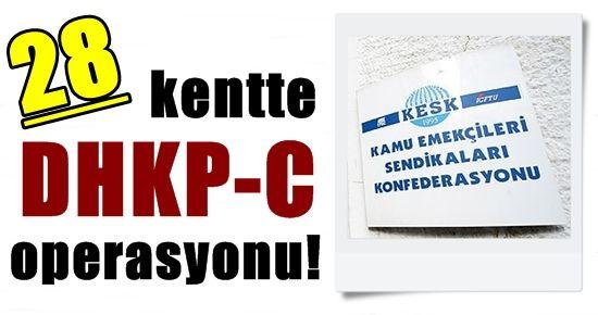 28 KENTTE DHKP-C OPERASYONU