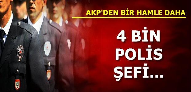 4 BİN POLİS ŞEFİ...