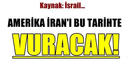 ABD İRAN'I BU TARİHTE VURACAK!