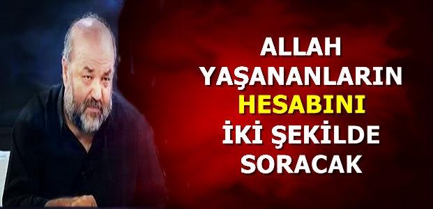 ALLAH İKİ TÜRLÜ HESAP SORACAK...