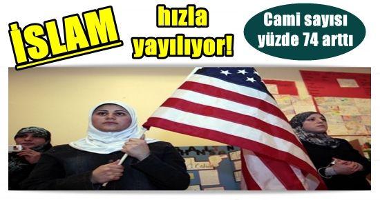 AMERİKA MÜSLÜMANLAŞIYOR!