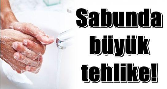 ANTİBAKTERİYEL SABUNDA ŞOK TEHLİKE!..