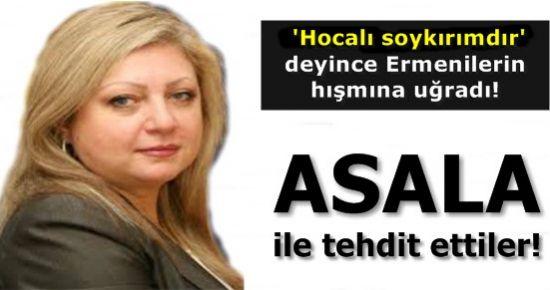 ASALA İLE TEHDİT ETTİLER!