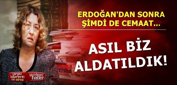 'ASIL SEN BİZİ ALDATTIN ERDOĞAN'