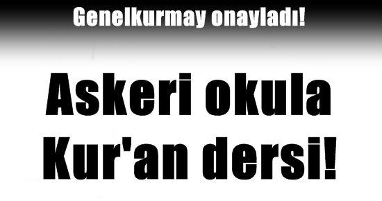 ASKERİ OKULA 'KURAN' DERSİ...