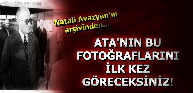 ATA'NIN BU FOTOĞRAFLARINI HİÇ GÖRMEDİNİZ!