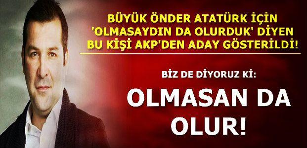 ATA'NIN KURDUĞU MECLİSE ADAY OLDU!