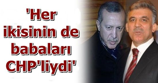 'BABALARINIZIN KÖKENİ DE CHP İDİ...'