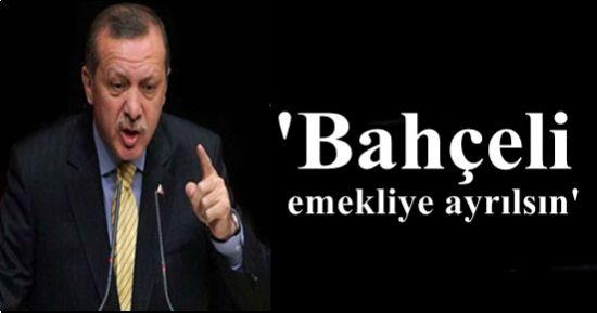 'BAHÇELİ EMEKLİYE AYRILSIN...'