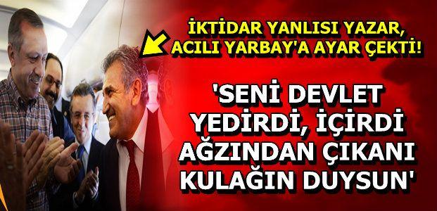 BAKANI KORUDU, YARBAY'A ÇIKIŞTI...
