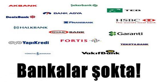 BANKALAR ŞOKTA!