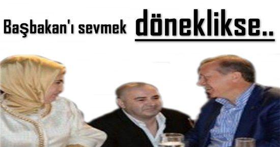 BAŞBAKAN'I SEVMEK DÖNEKLİKSE...