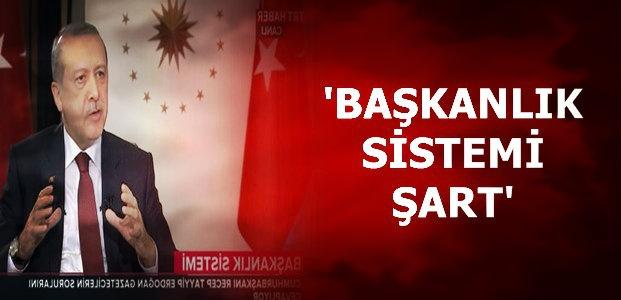 'BAŞKANLIK SİSTEMİ ŞART...'
