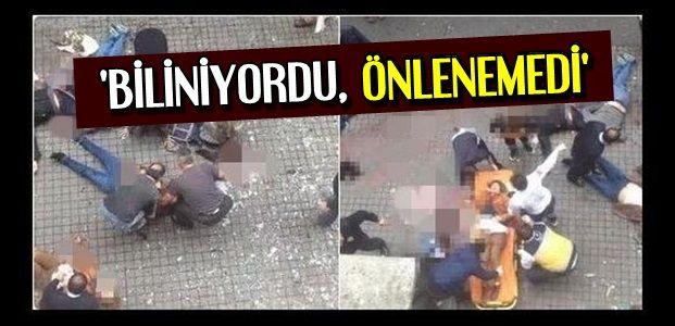 'BİLİNİYORDU, ÖNLENEMEDİ'